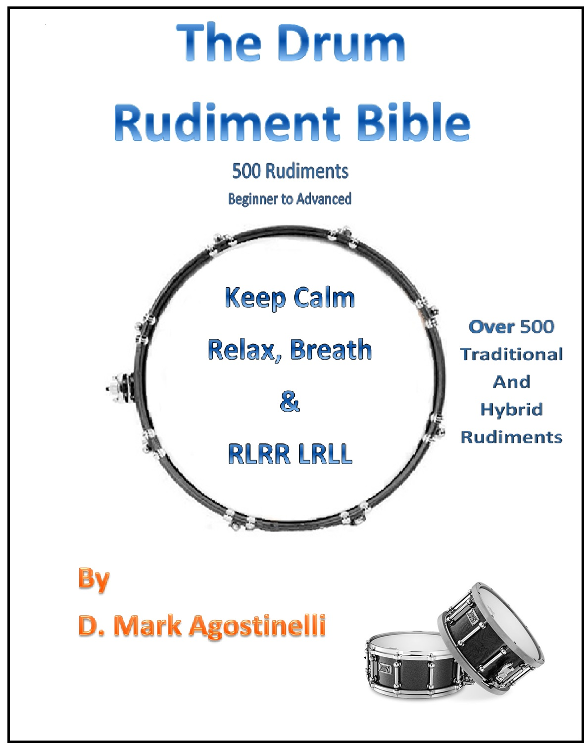 D Mark Agostinelli - The Drum Rudiment Bible 500 Rudiments